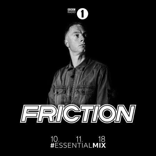 Friction BBC Radio 1 Essential Mix