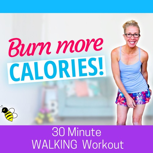 How To Burn More Calories 30 Minute Walking Workout