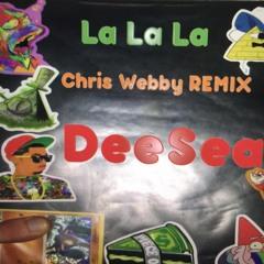 La La La (chris webby remix)-DeeSea