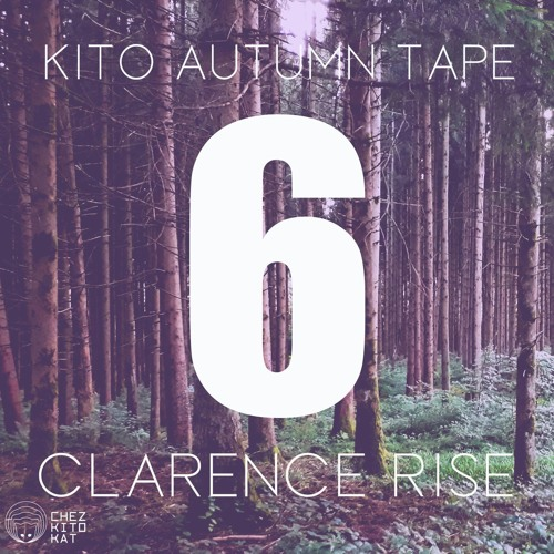 KITO AUTUMN TAPE #6 By Clarence Rise