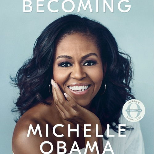 Becoming by Michelle Obama, read by the author