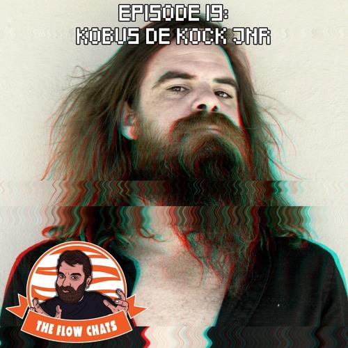 The Flow Chats 019: Kobus de Kock Jnr