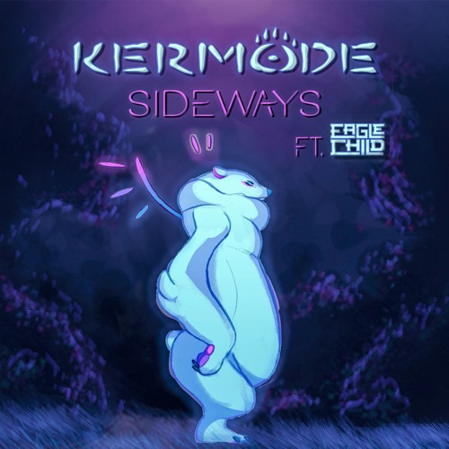 Kermode - Sideways Ft. Eagle Child