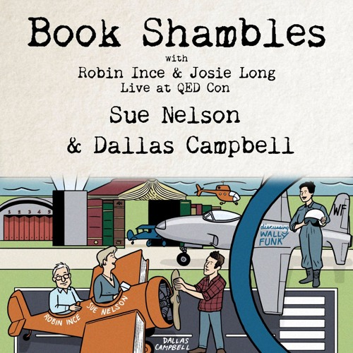 Book Shambles - Sue Nelson and Dallas Campbell - Live at QED Con