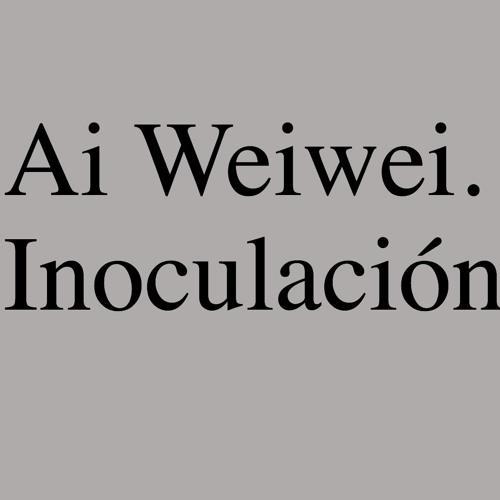 Ai Weiwei. Inoculación