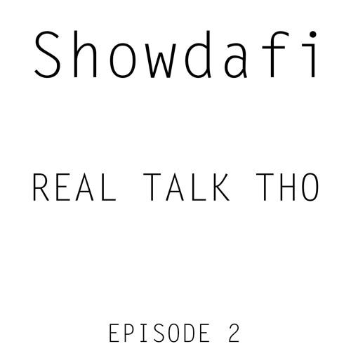 Real Talk Tho (podcast) eposide 2 how do you preform?