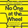 NO ONE AT THE WHEEL by Samuel I. Schwartz, Karen Kelly. Read by Gregory Abbey - Audiobook Excerpt