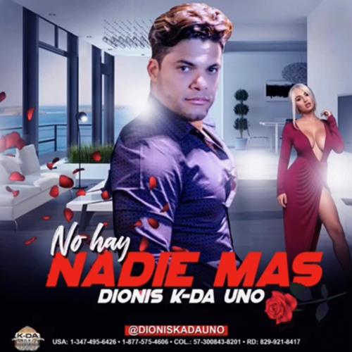 Dionis KDA UNO @DionisKDAUNO - No Hay Nadie Mas @CongueroRD @JoseMambo