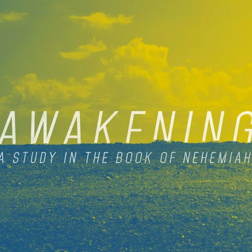 10. Awakening: 10. A Defining Moment - Ben Phillips [Nehemiah 10]