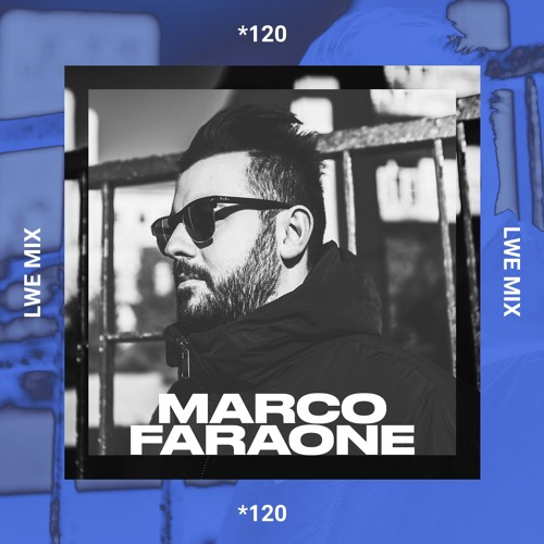 120 - LWE Mix - Marco Faraone
