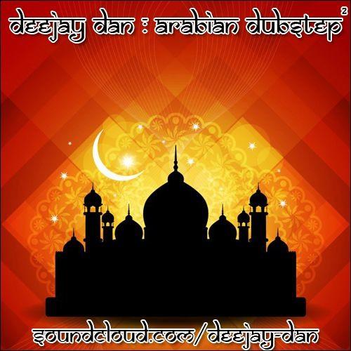 DeeJay Dan - Arabian Dubstep 2 [2018]