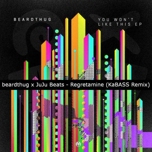 beardthug x JuJu Beats - Regretamine (KaBASS Remix)