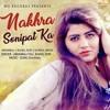 Nakhra Sonipat Ka _ Rahul Kadyan _ Sonika Singh _ New Haryanvi Songs 2018 _ Mg R_HD-mc.mp3