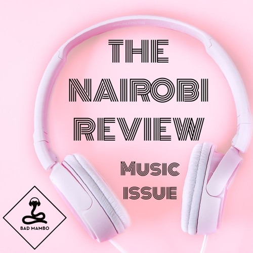 The Nairobi Review: Music Issue