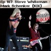Episode 197 - Steve Whiteman & Mark Schenker (KIX)