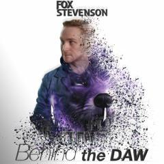 25 | When To Make Music Your Career | Fox Stevenson Behind The DAW