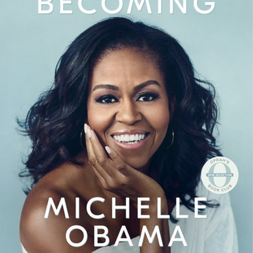 Becoming by Michelle Obama, read by Michelle Obama