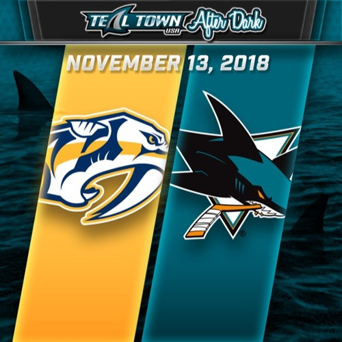 Teal Town USA After Dark (Postgame) - Sharks vs Predators - 11-13-2018