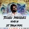 Telugu  Dialogues Remix By Dj Tarun Pops