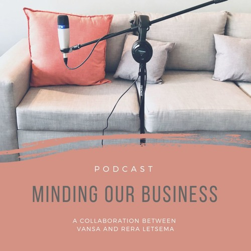Minding Our Business - Episode 3