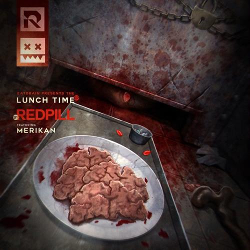 Eatbrain070 / Redpill - Lunch Time EP