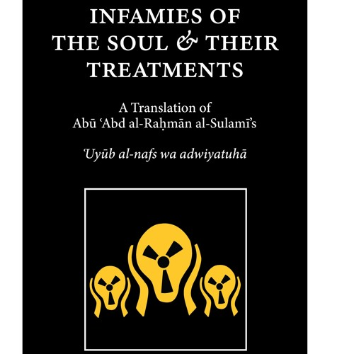 Infamies of the Soul & Their Treatments