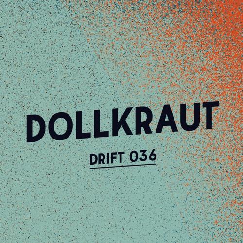 Drift Podcast 036 - Dollkraut
