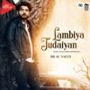 Lambiya Judaiyan | Bilal Saeed ( Full Official Song ) Latest Song 2018