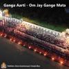 Ganga Aarti - Om Jay Gange Mata   Special Edition