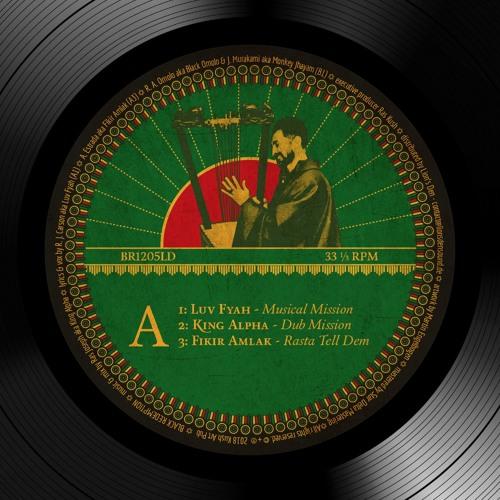 King Alpha ft. Luv Fyah / Fikir Amlak / Black Omolo & Monkey Jhayam - Food Riddim [BR1205LD]