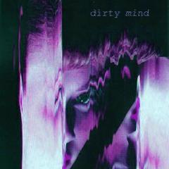 Dirty Mind (w/ CHRISX)