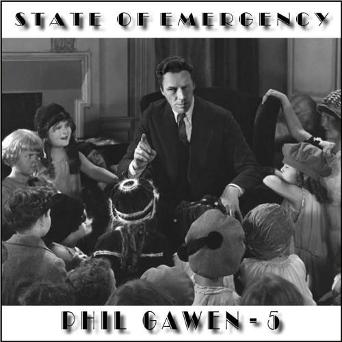 State of Emergency - Phil Gawen 5