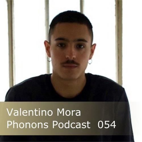 Phonons Podcast 054 Valentino Mora