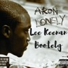 Akon - Lonely (Lee Keenan Bootleg ) Free Download