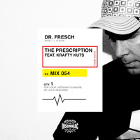 Dr. Fresch - The Prescription 054: Krafty Kuts Guest Mix