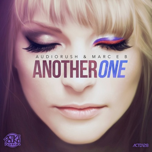AUDIORUSH & MARC E B - ANOTHER ONE #ACTD128 [SAMPLE] ::NOW AVAILABLE!::