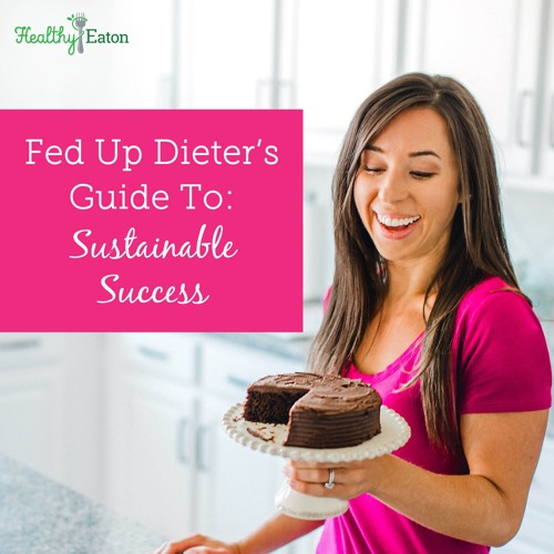 Fed Up Dieter's Guide to Sustainable Success with Libba