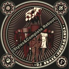 DJ Snake - Propaganda (Styles&Complete Reboot)