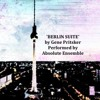 'Berlin Suite' Movement 2: 'You are crazy, my child. You must go to Berlin'