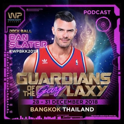 DAN SLATER - WHITE PARTY BANGKOK 2019 OFFICIAL PODCAST