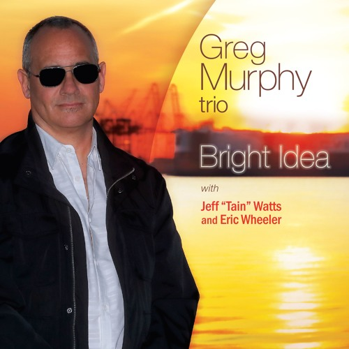 Greg Murphy- Softly, as in a Morning Sunrise!