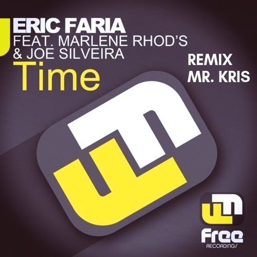 Eric Faria Feat Marlene Rhod's And Joe Silveira - Time - (Mr. Kris Remix) FREE DOWNLOAD