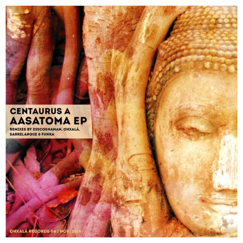 Centaurus A - Aasatoma (Ohxalá Remix)