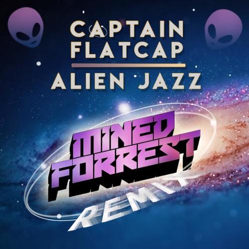 Captain Flatcap - Alien Jazz (Mined & Forrest Remix)