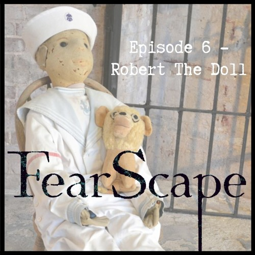 FearScape 6. Robert The Doll
