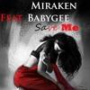 Miraken Feat. Babygee - Save Me / Download Free ! /