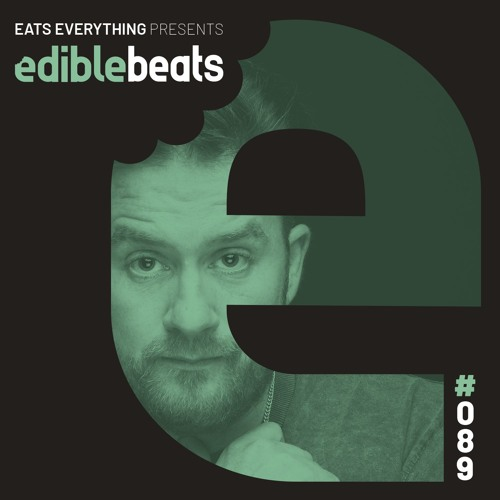 EB089 - Edible Beats - Eats Everything live from Resistance - Mexico