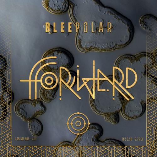 Exclu : Bleepolar - FForward (Feat. Edgardo Garcés) [Casete]