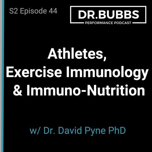 S2E44 // Athletes, Exercise Immunology & Immuno-Nutrition w/ Dr. David Pyne PhD