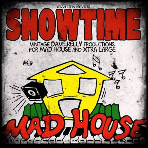 SHOWTIME - Mad House Classics Megamix (90s Dancehall)